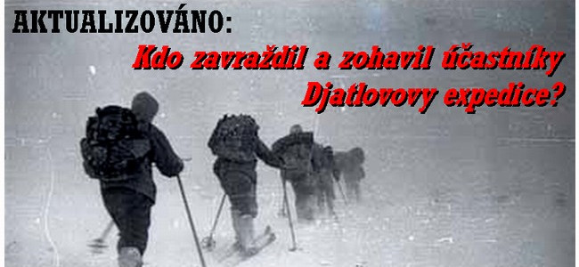AKTUALIZOVÁNO: Kdo zavraždil a zohavil účastníky Djatlovovy expedice?