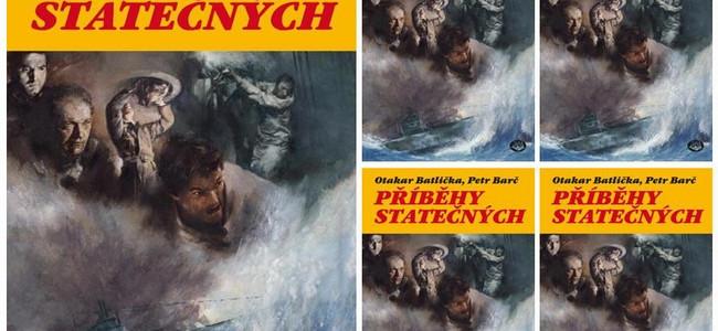PŘÍBĚHY STATEČNÝCH: vychází nová kniha Otakara Batličky a Petra Barče