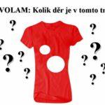 HLAVOLAM: Kolik děr je v tomto tričku?