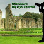 Glastonbury – kraj mýtů a pověstí