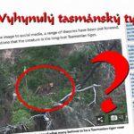 2019: Nové foto vyhynulého (?) TASMÁNSKÉHO TYGRA